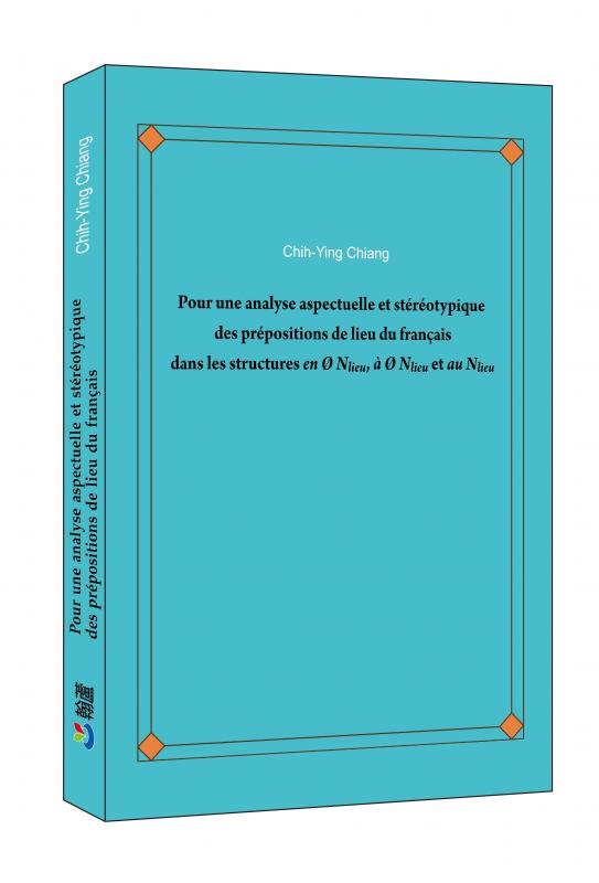 蔣之英《Pour une analyse aspectuelle et stéréotypique des prépositions de lieu du français dans les structures en Ø Nlieu, à Ø Nlieu et au Nlieu》